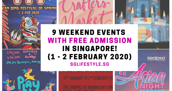What to Do in Singapore: 9 WEEKEND EVENTS with FREE ADMISSION (1 – 2 February 2020)
