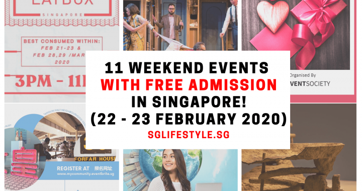 What to Do in Singapore: 11 WEEKEND EVENTS with FREE ADMISSION (22 – 23 February 2020)