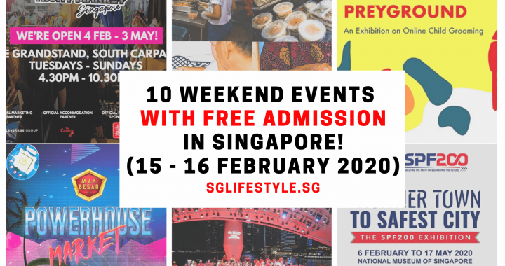What to Do in Singapore: 10 WEEKEND EVENTS with FREE ADMISSION (15 – 16 February 2020)