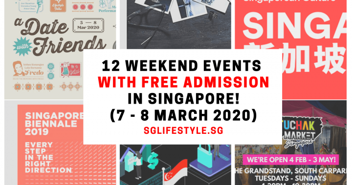 What to Do in Singapore: 12 WEEKEND EVENTS with FREE ADMISSION (7 – 8 Mar 2020)