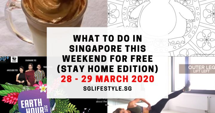 What to Do in Singapore this Weekend For FREE (Stay At Home Edition) on 28 – 29 March 2020!